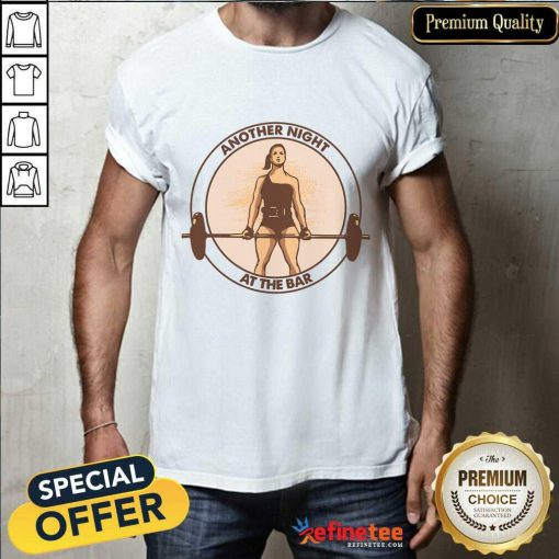 Another Night At The Bar Weightlifting Shirt