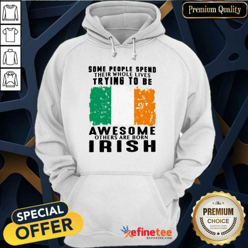 Awesome Others Are Born Irish Hoodie
