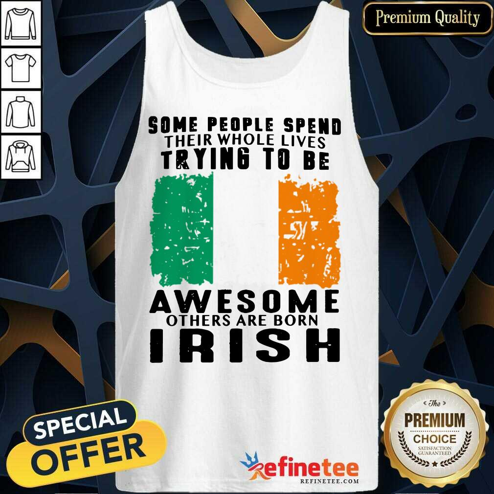 Awesome Others Are Born Irish Tank Top