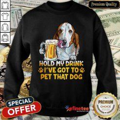 Basset Hound Hold My Drink Sweatshirt