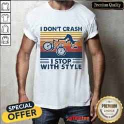 Bicycle I Don't Crash Shirt