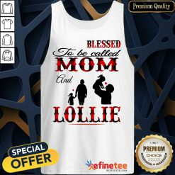 Blessed To Be Called Mom And Lollie Tank Top