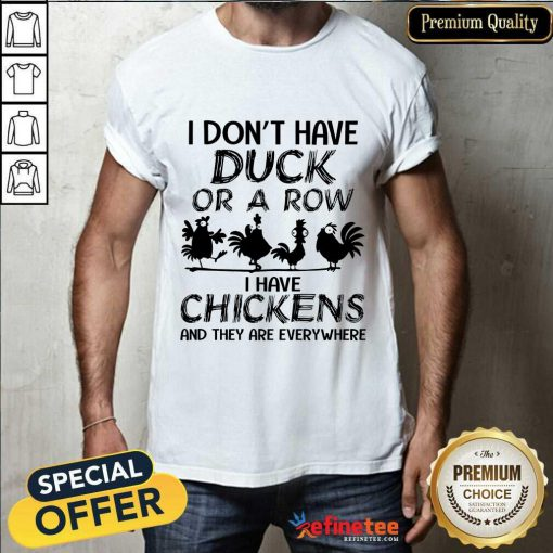 Chicken I Don't Have Duck Shirt