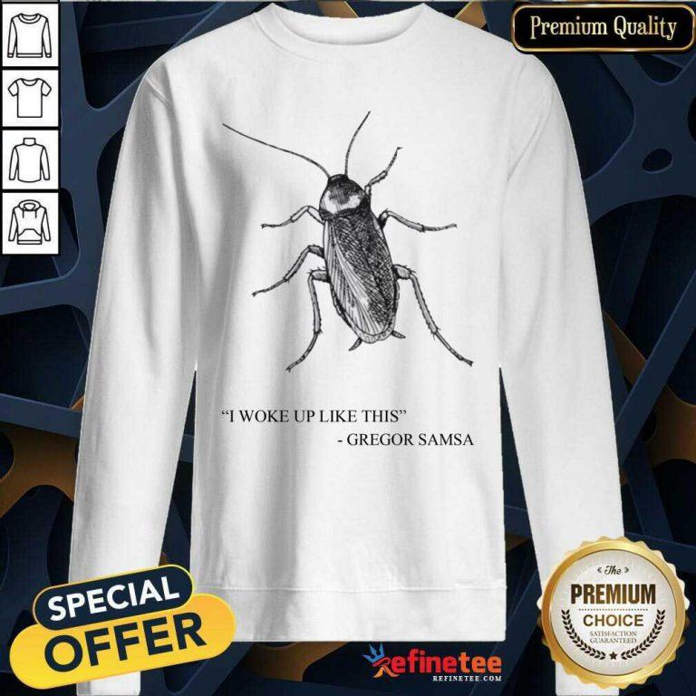 Cockroach I Woke Up Like This Gregor Samsa Sweatshirt