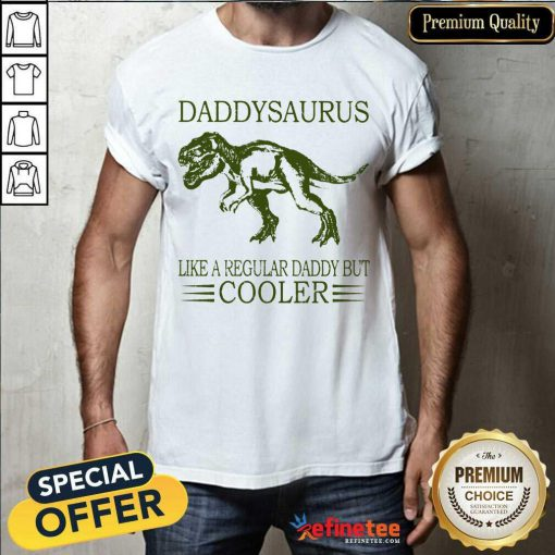 Daddysaurus Like A Regular Daddy Cooler Shirt