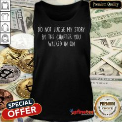 Do Not Judge My Story Tank Top
