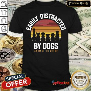 Easily Distracted By Dogs Animal Hearted Vintage Shirt