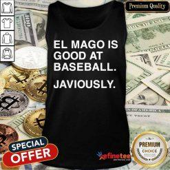 El Mago Is Good At Baseball Javiously Tank Top