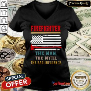 Firefighter The Man The Myth The Bad Influence American Flag V-neck