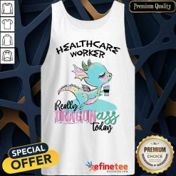 Healthcare Worker Really Dragon Ass Tank Top