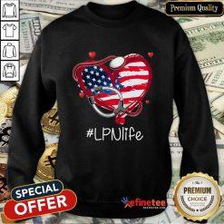 Heart American Flag LPN Life Sweatshirt