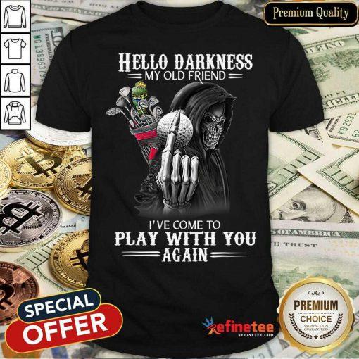 Hello Darkness My Old Friend Golf Shirt