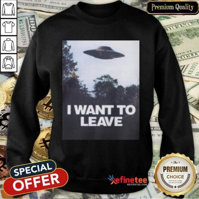 Hot I Want To Leave Sweatshirt