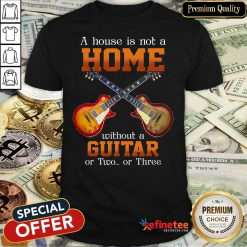 House Without A Guitar Shirt