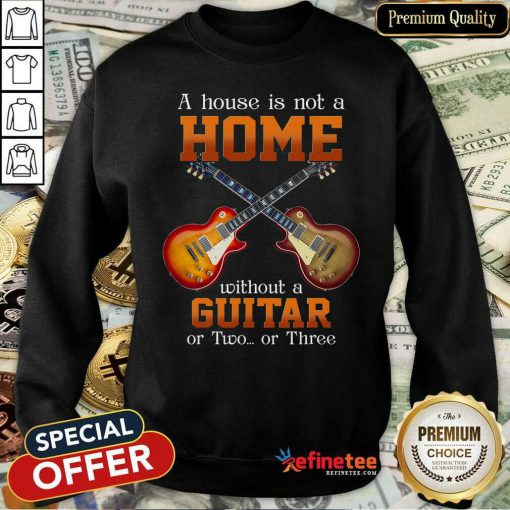 House Without A Guitar Sweatshirt