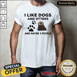 I Like Dog And Otter Shirt
