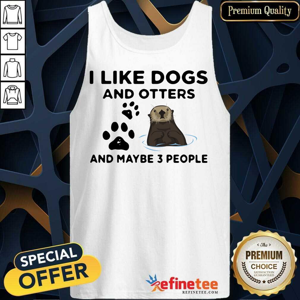 I Like Dog And Otter Tank Top