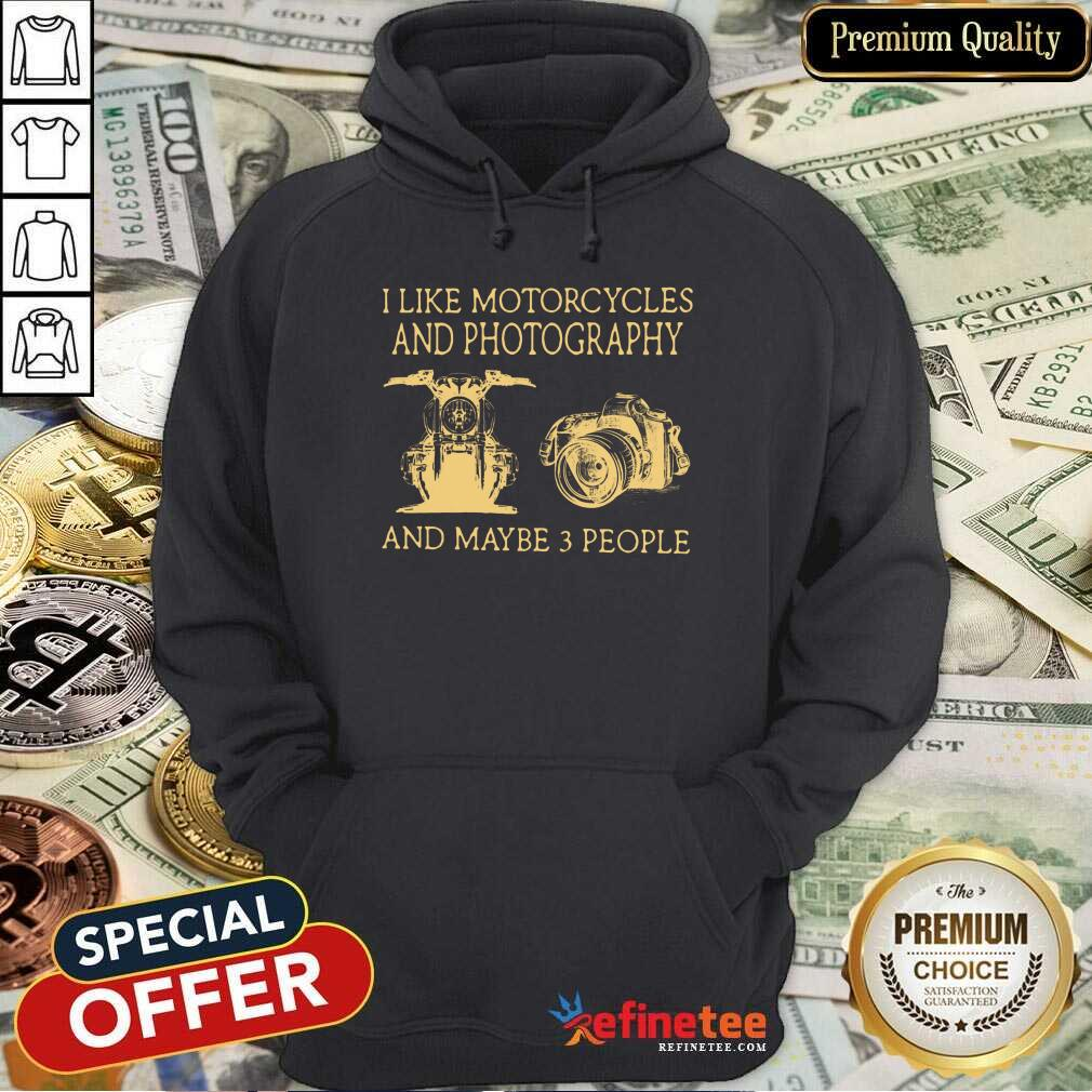 I Like Motorcycles And Photography Hoodie