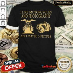 I Like Motorcycles And Photography Shirt