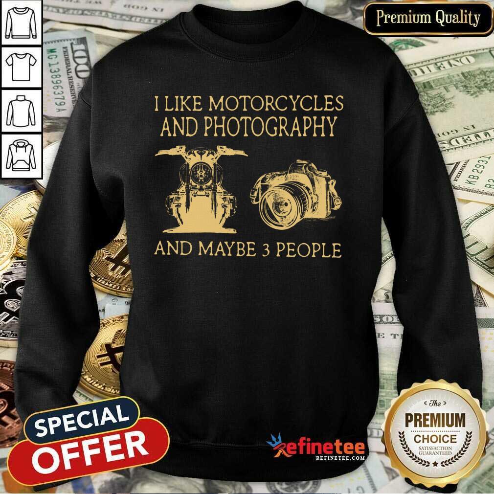 I Like Motorcycles And Photography Sweatshirt