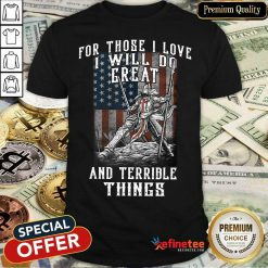 I Will Do Great And Terrible Shirt