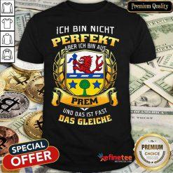 Ich Bin Nicht Perfekt Prem Das Gleiche Shirt