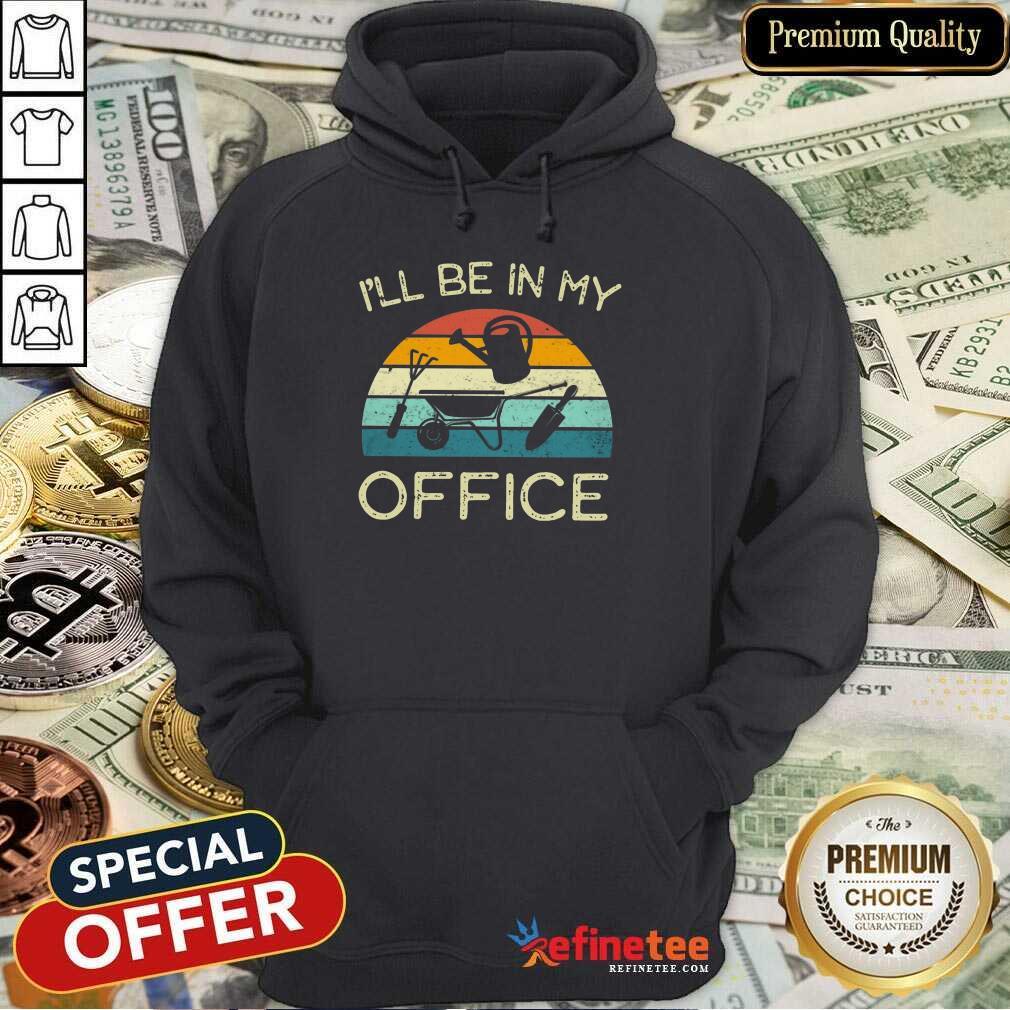 I'll Be In My Office Vintage Hoodie