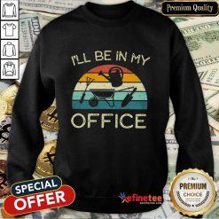 I'll Be In My Office Vintage Sweatshirt