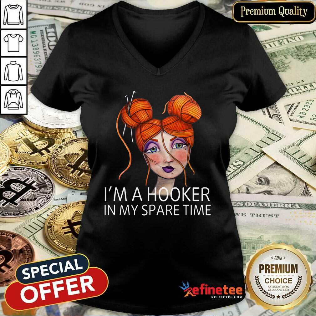 I'm A Hooker In My Spare Time V-neck