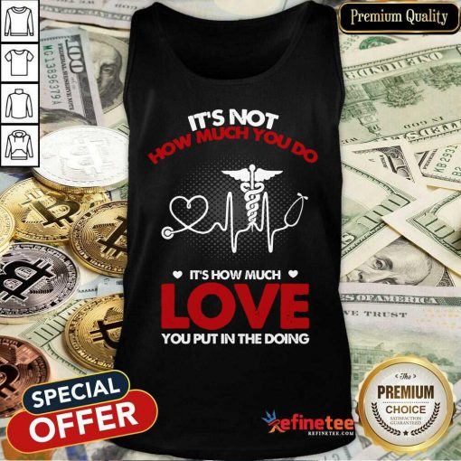It's Not How Much You Do Love Tank Top