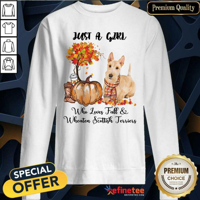 Just A Girl Who Loves Fall And Wheaten Scottish Terrier Sweatshirt