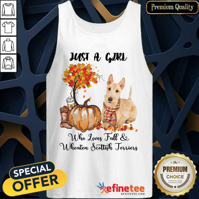 Just A Girl Who Loves Fall And Wheaten Scottish Terrier Tank Top