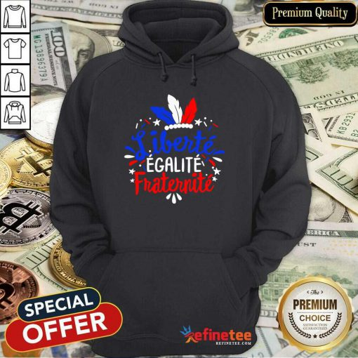 Liberte Egalite Fraternite Hoodie