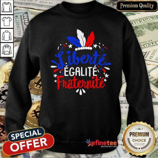 Liberte Egalite Fraternite Sweatshirt