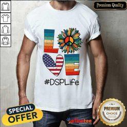 Love DSP Life Shirt