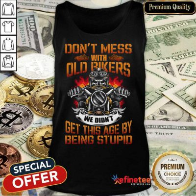 Motorcycle Don't Mess With Old Bikers Tank Top