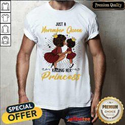 November Queen Raising Her Princess Shirt
