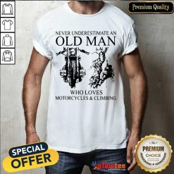 Old Man Loves Motorcycles And Climbing Shirt