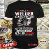 Once A Welder Always A Welder Shirt