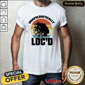 Top Unapologetically Loc'd Locs Vintage Shirt