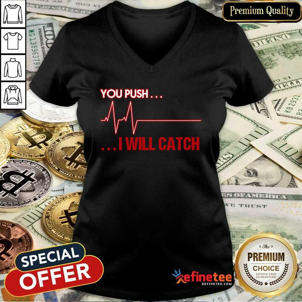 You Push I Will Catch V-neck