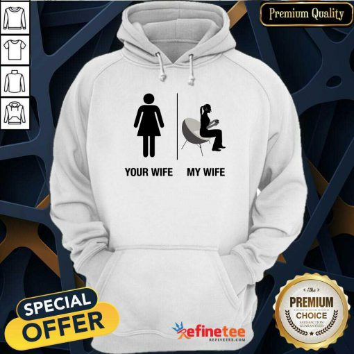 Your Wife My Wife Hoodie
