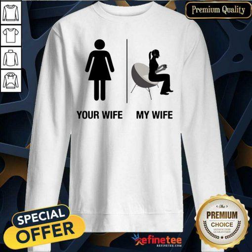 Your Wife My Wife Sweatshirt