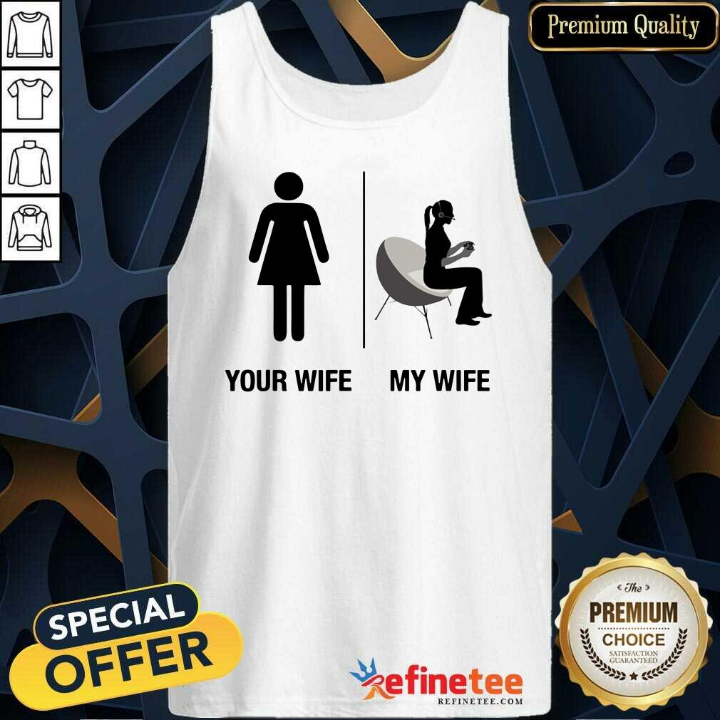 Your Wife My Wife Tank Top
