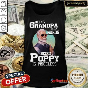 Being Grandpa Is An Honor Being Poppy Is Priceless Tank Top