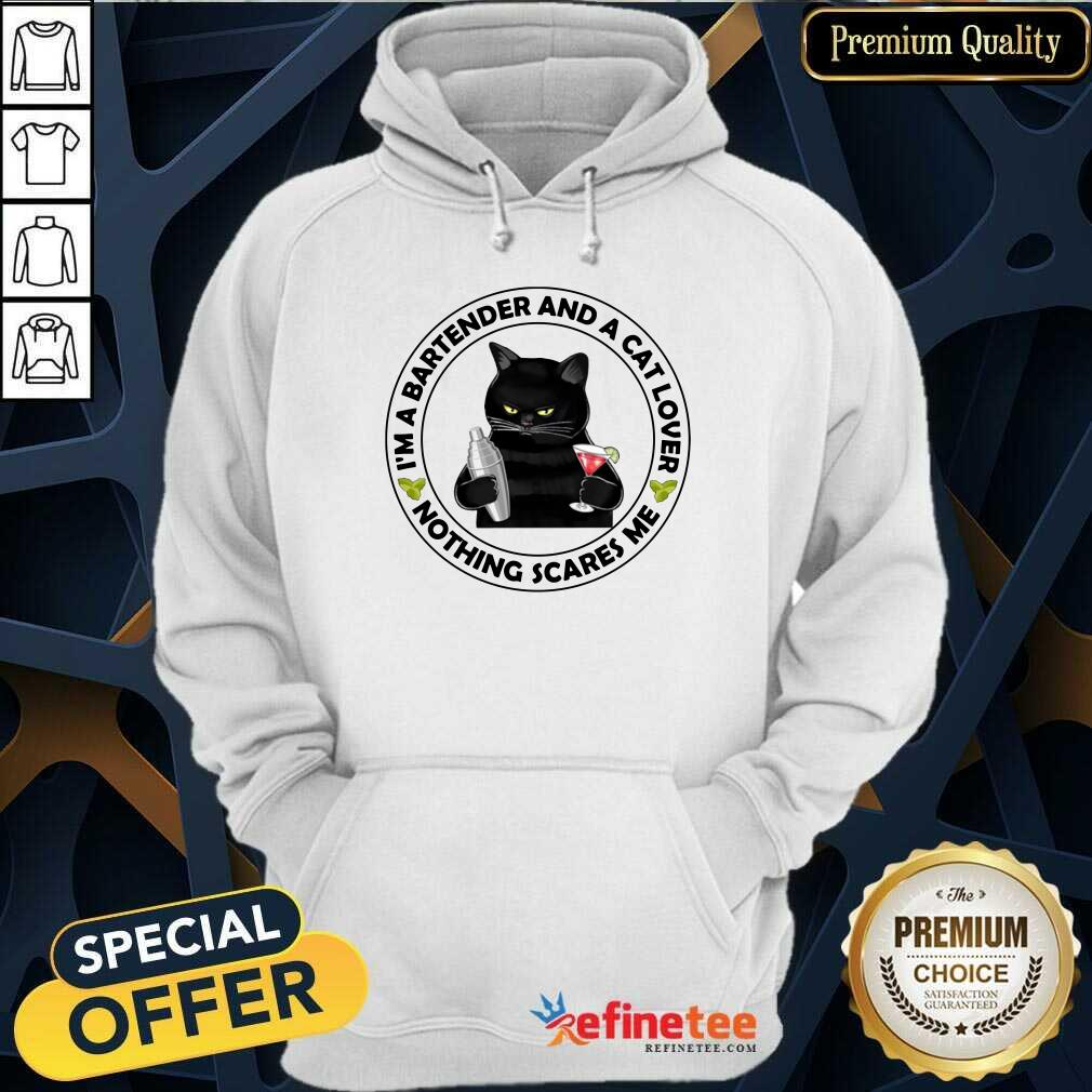 Black Cat I'm A Bartender And A Cat Lover Nothing Scares Me Hoodie