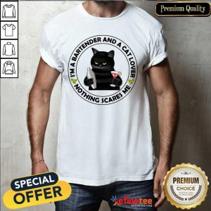 Black Cat I'm A Bartender And A Cat Lover Nothing Scares Me Shirt