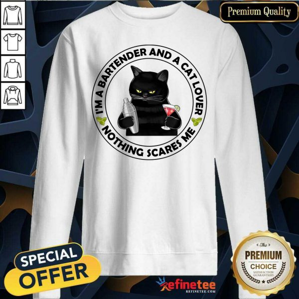 Black Cat I'm A Bartender And A Cat Lover Nothing Scares Me Sweatshirt