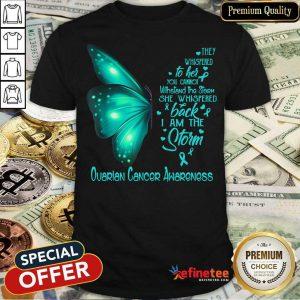 Butterfly I Am The Storm Ovarian Cancer Awareness Shirt