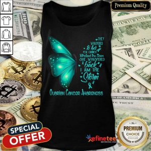 Butterfly I Am The Storm Ovarian Cancer Awareness Tank Top